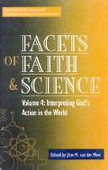 Facets of Faith and Science Interpreting God's Action in the World