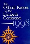 Official Report Of The Lambeth Conference 1998 Transformation And Renewal July 18-August 9, ...