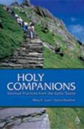 Holy Companions Spiritual Practices from the Celtic Saints