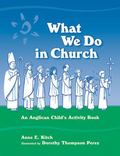 What We Do In Church An Anglican Child's Activity Book