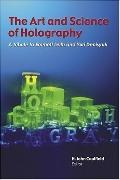 Art and Science of Holography A Tribute to Emmett Leith and Yuri Denisyuk