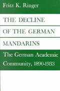 Decline of the German Mandarins The German Academic Community, 1890-1933