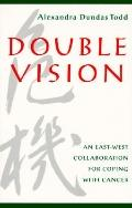 Double Vision An East-West Collaboration for Coping With Cancer
