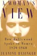 Woman's View How Hollywood Spoke to Women, 1930-1960