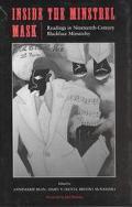 Inside the Minstrel Mask Readings in Nineteenth-Century Blackface Minstrelsy