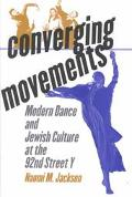 Converging Movements Modern Dance and Jewish Culture at the 92nd Street Y