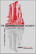 Constructivist Moment From Material to Cultural Poetics