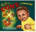 Baby, Come to Church! - Virginia Esquinaldo - Board Book
