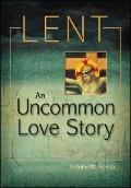 Lent An Uncommon Love Story
