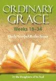 Ordinary Grace 18-34: Daily Gospel Reflections