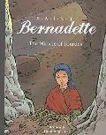 Saint Bernadette : The Miracle of Lourdes