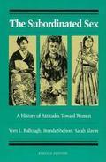 Subordinated Sex: A History of Attitudes toward Women