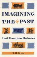 Imagining the Past East Hampton Histories