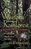 Wisdom from a Rainforest The Spiritual Journey of an Anthropologist