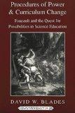 Procedures of Power and Curriculum Change Foucault and the Quest for Possibilities in Scienc...