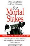 For Mortal Stakes Solutions for Schools and Society
