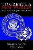 To Create a New World? American Presidents and the United Nations