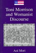 Toni Morrison and Womanist Discourse (Modern American Literature (Peter Lang), Vol 16)