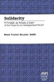 Solidarity: A Principle, an Attitude, a Duty?<BR> or the Virtue for an Interdependent World?...