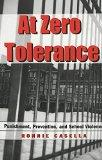 At Zero Tolerance Punishment, Prevention, and School Violence