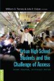 Urban High School Students and the Challenge of Access (Higher ed: Questions About the Purpo...