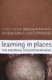 Learning in Places The Informal Education Reader