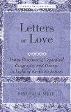 Letters of Love Franz Rosenzweig's Spiritual Biography And Oeuvre in Light of the Gritli Let...