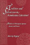 Tradition and Subversion in Renaissance Literature Studies in Shakespeare, Spenser, Jonson, ...
