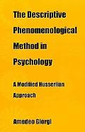 Descriptive Phenomenological Method in Psychology: A Modified Husserlian Approach