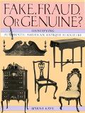 Fake, Fraud, or Genuine?: Identifying Authentic American Antique Furniture - Myrna Kaye - Pa...