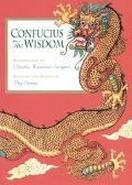 Confucius: The Wisdom, Vol. 1 - Confucius - Hardcover - 1st Edition