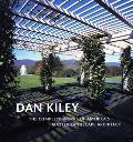 Dan Kiley The Complete Works of America's Master Landscape Architect