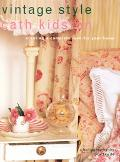 Vintage Style: Creating a Complete Look for Your Home - Cath Kidston - Hardcover - 1 NO AMER