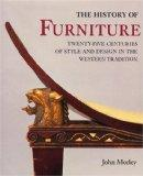 History of Furniture Twenty-Five Centuries of Style and Design in the Western Tradition