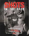Shots in the Dark True Crime Pictures