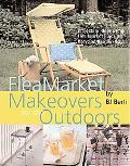 Flea Market Makeovers for the Outdoors Projects & Ideas Using Flea Market Finds & Recycled B...