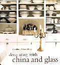 Decorating With China & Glass