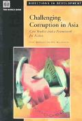 Challenging Corruption in Asia Selected Case Studies and a Framework for Improving Anti-Corr...