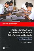 Meeting the Challenges of Secondary Education in Latin America And East Asia Improving Effic...
