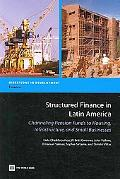 Structured Finance in Latin America: Channeling Pension Funds to Housing, Infrastructure, an...