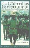 From Guerrillas To Government: The Eritrean People's Liberation Front (Eastern African Studies)