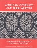 American Coverlets and Their Weavers Coverlets from the Collection of Foster and Muriel McCarl