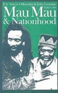 Mau Mau and Nationhood Arms, Authority, and Narration