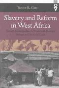 Slavery and Reform in West Africa Toward Emancipation in Nineteenth-Century Senegal and the ...