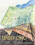 Under Ohio The Story of Ohio's Rocks and Fossils