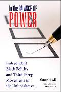 In the Balance of Power: Independent Black Politics and Third-Party Movements in the United ...