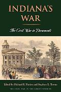 Indiana's War: The Civil War in Documents (Civil War in the Great Interior)