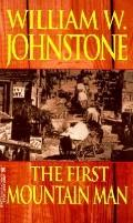 First Mountain Man - William W. Johnstone - Mass Market Paperback