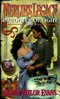 Daughter of Light: Merlin's Legacy - Book 3