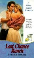 Last Chance Ranch - Cynthia Sterling - Mass Market Paperback